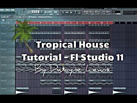 Fl Studio 11 Tutorial - How To Make Tropical House + Sample Pack + ...