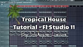 Fl Studio 11 Tutorial - How To Make Tropical House + Sample Pack + Free FLP Kygo Style
