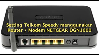 Setting Internet Telkom Speedy - Modem Router NETGEAR DGN1000 Wireless N 150 (Indonesia)  [FULL HD]