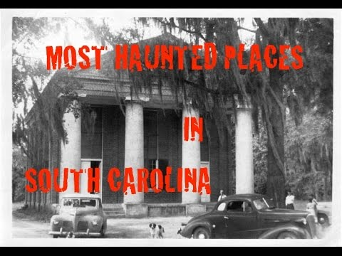 Most haunted places in south carolina youtube for Most haunted places in south carolina
