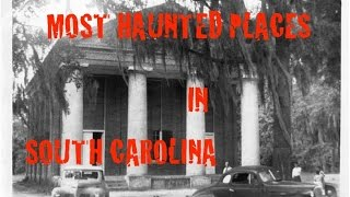 Most Haunted Places in South Carolina
