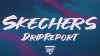 Download DripReport - Skechers (Lyrics) i like your skechers, you like me my gucci shoes | RapTunes