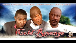 Cold Revenge      - Nigerian Nollywood Movie