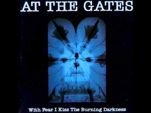 At the Gates - With Fear I Kiss the Burning Darkness [Full Album]