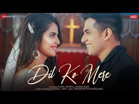 Dil Ko Mere - Aadil Khan & Avika Gor | Rahul Jain | Vandana Khandelwal | Zee Music Originals