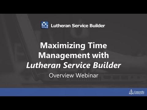 Maximizing Time Management with Lutheran Service Builder