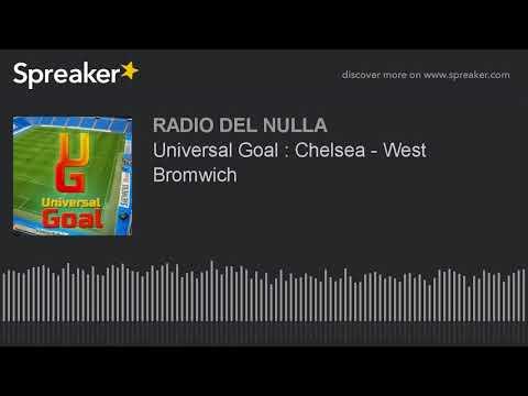 Universal Goal : Chelsea - West Bromwich
