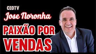 Paixão por Vendas - Jose Ricardo Noronha (Zé)