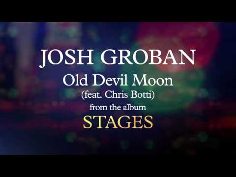 Josh Groban - Old Devil Moon (feat. Chris Botti) [Visualizer]