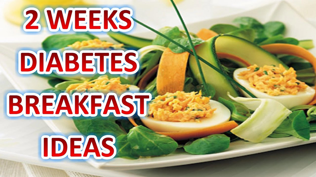 Diabetes Breakfast Ideas 2 Weeks Diabetes Breakfast Ideas
