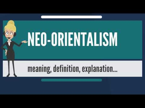 What is NEO-ORIENTALISM? What does NEO-ORIENTALISM mean? NEO-ORIENTALISM meaning & explanation
