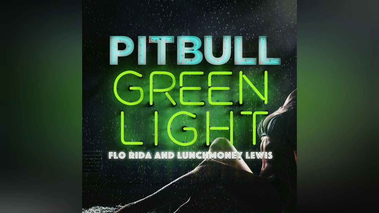 Download Pitbull - Greenlight (Official Video) ft. Flo Rida, LunchMoney Lewis