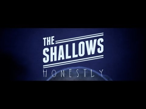 The Shallows | Honestly (Official Video)