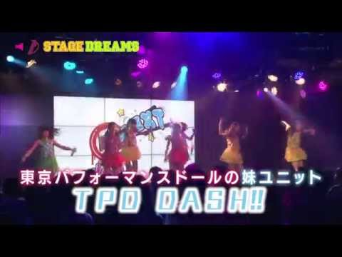 TPD DASH!! STAGE DREAMS