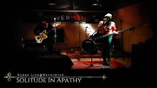 Solitude In Apathy - Ocean (Live@Nevermind)