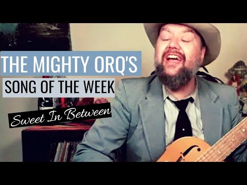 Download The Mighty Orq's Song of the Week | Sweet In Between