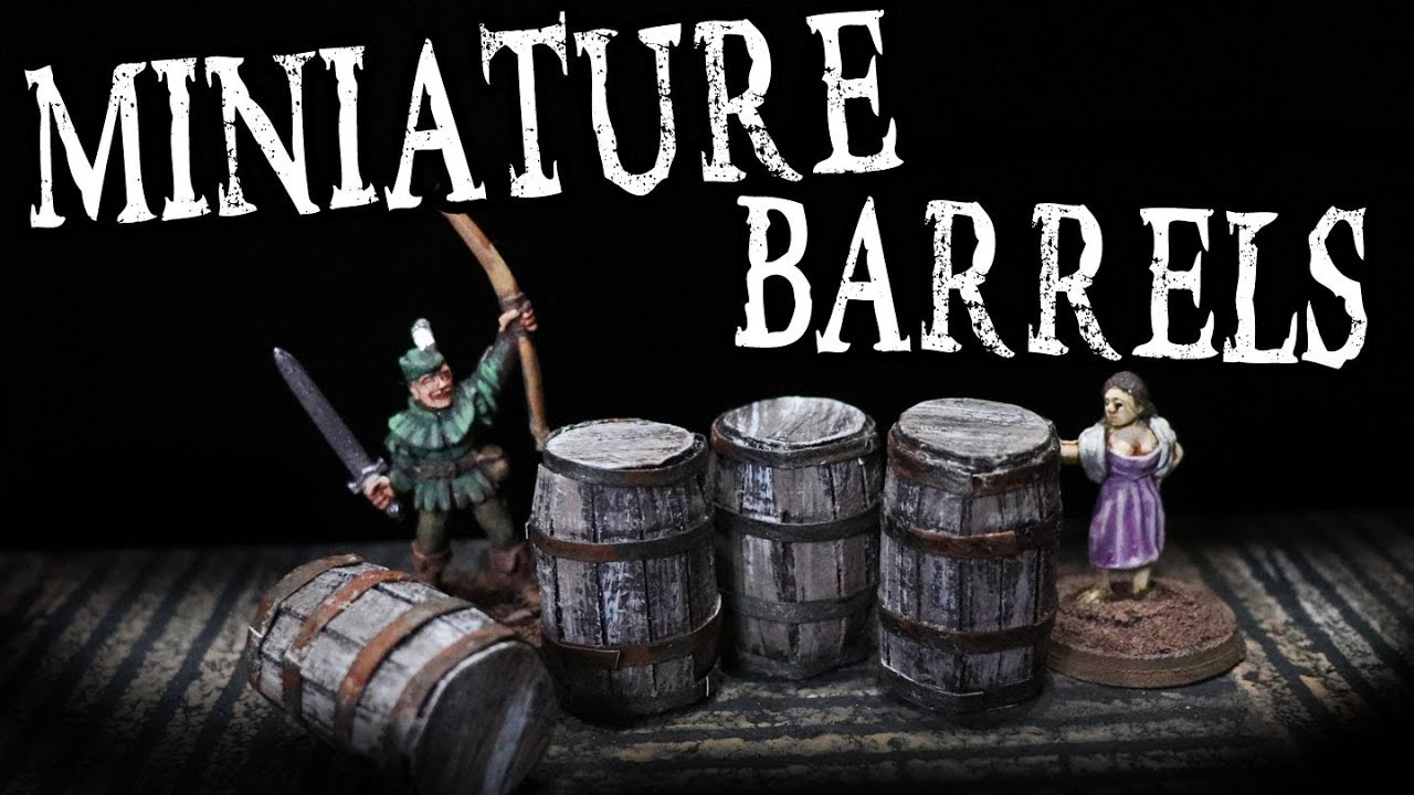 Easy To Make Barrels For Miniature D Amp D Taverns The Dm S