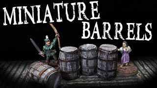 Easy to Make BARRELS for Miniature D&D Taverns (The DM