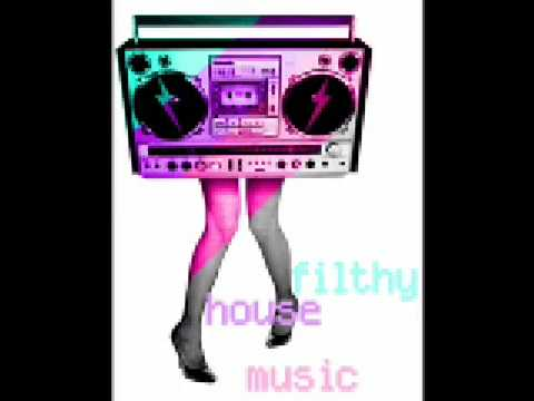 Filthy House Music
