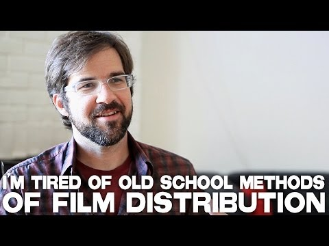 I'm Tired Of Old School Methods Of Film Distribution by Hunter Weeks