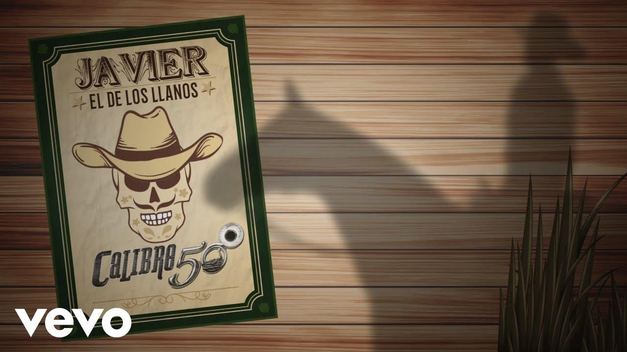 Download Calibre 50 - Javier El De Los Llanos (Lyric Video)