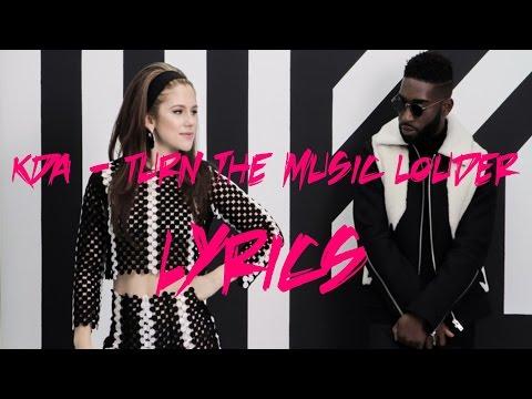 KDA-Turn the music louder Lyrics