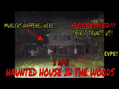 HAUNTED HOME IN THE WOODS (SPIRITS TAUNT&POSSESSES)!!