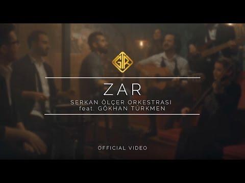 Zar  - Serkan Ölçer Orkestrası & Gökhan Türkmen