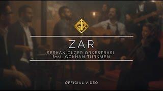 Zar [Official Video] - Serkan Ölçer Orkestrası & Gökhan Türkmen