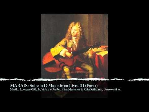 MARAIS: Suite in D Major from Livre III (Part 1)