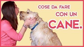COSE DA FARE CON UN CANE ~ Rose Eleanor