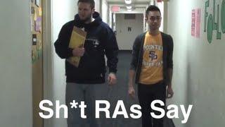 Sh*t RAs Say