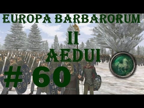 "Europa Barbarorum 2 Aedui 60 ""Preparations for the end"""