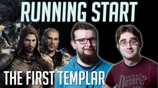 Running Start Ep01 - The First Templar