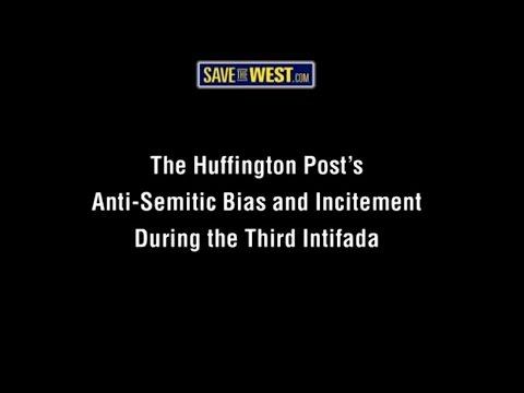 """The Huffington Post's Anti-Semitic Bias and Incitement During the Third Intifada"""