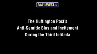 "Video ""The Huffington Post's Anti-Semitic Bias and Incitement During the Third Intifada"" download MP3, 3GP, MP4, WEBM, AVI, FLV November 2017"