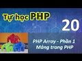Tự học PHP - 20 PHP Array - 01 Mảng trong PHP