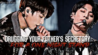 Drugging Your Father's Secretary For a One Night Stand | Jungkook Oneshot [1/2]
