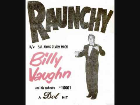 Billy Vaughn and His Orchestra - Raunchy (1957)