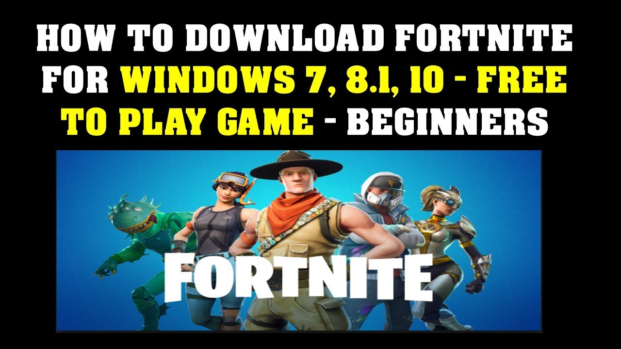 Fortnite Für Windows 10 how to download fortnite for windows 7, 8 1, 10 play game beginners