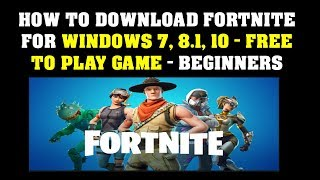 How to Download FORTNITE For Windows 7, 8 1, 10 Play Game Beginners
