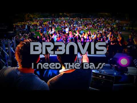 BR3NVIS - I Need The Bass (Original Mix)