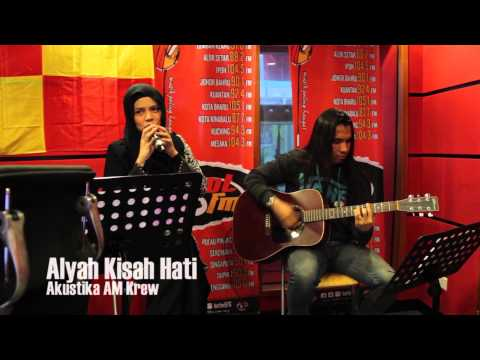 Akustika AM Krew -  Alyah - Kisah Hati
