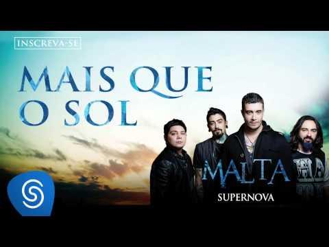 Malta - Mais Que o Sol (Álbum Supernova) [Áudio Oficial]