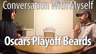 The Oscars, The Revenant, & Playoff Beards - Conversation With Myself