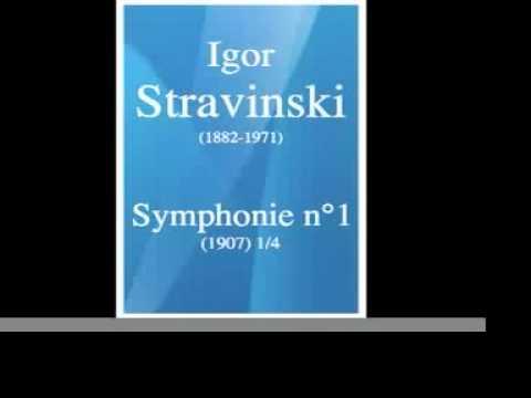 Igor Stravinski (1882-1971) : Symphony No. 1 (1907) 1/4