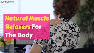 10 Natural Muscle Relaxers For The Body | Healthspectra
