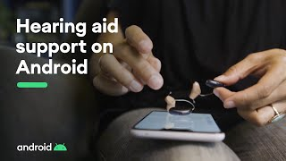 Hearing aid support on Android