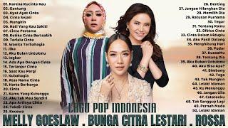 50 Lagu Terbaik Dari Melly Goeslaw, BCL, Rossa [Lagu Pop Indonesia Hits Terpopuler]