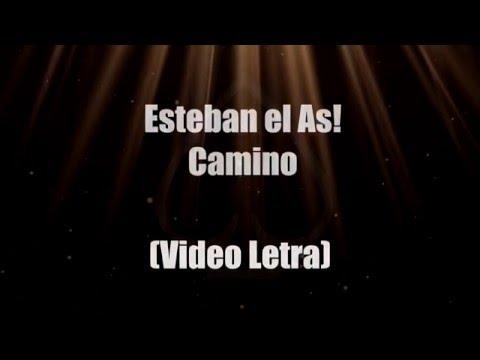 Camino - Esteban El As! (Video Letra)